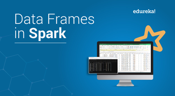 DataFrames in Spark | A Solution to Structured Data