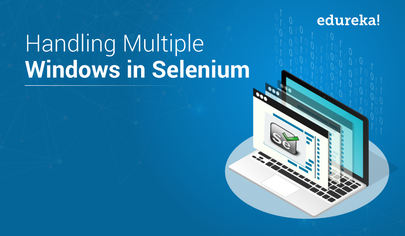 How to Handle Multiple Windows in Selenium WebDriver | Edureka