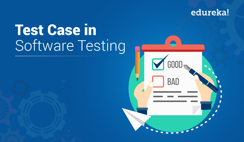 What is a test case: The Ultimate Guide with Examples | Edureka