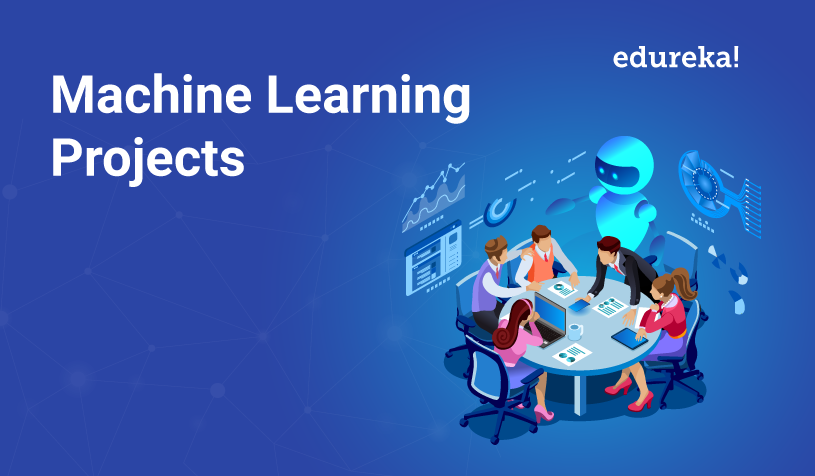 Latest Machine Learning Projects to Try in 2019 - Edureka