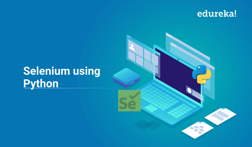 Selenium Using Python: All You Need to Know | Edureka