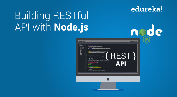 How to Build REST API with Node js from Scratch | Edureka