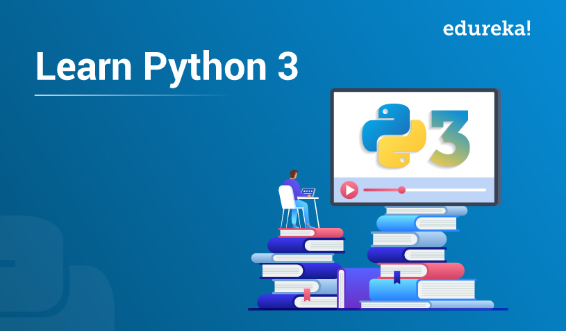 How to Learn Python 3 from Scratch | A Beginners Guide | Edureka