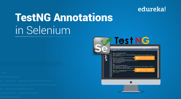 Know All About TestNG Annotations in Selenium WebDriver
