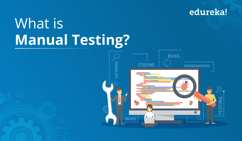 What Is Manual Testing Fundamentals Of Software Testing