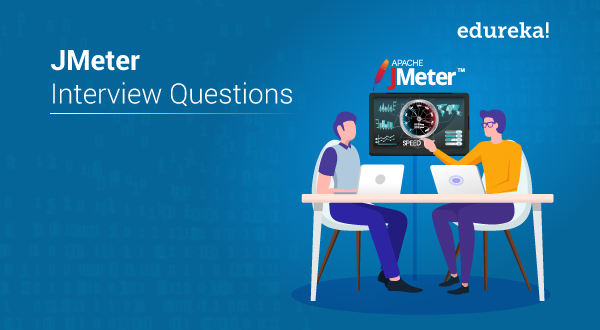 Top 30 JMeter Interview Questions You Need to Master in 2019