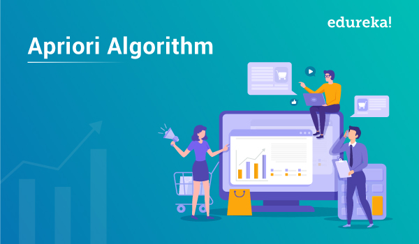 Apriori Algorithm : Know How to Find Frequent Itemsets | Edureka