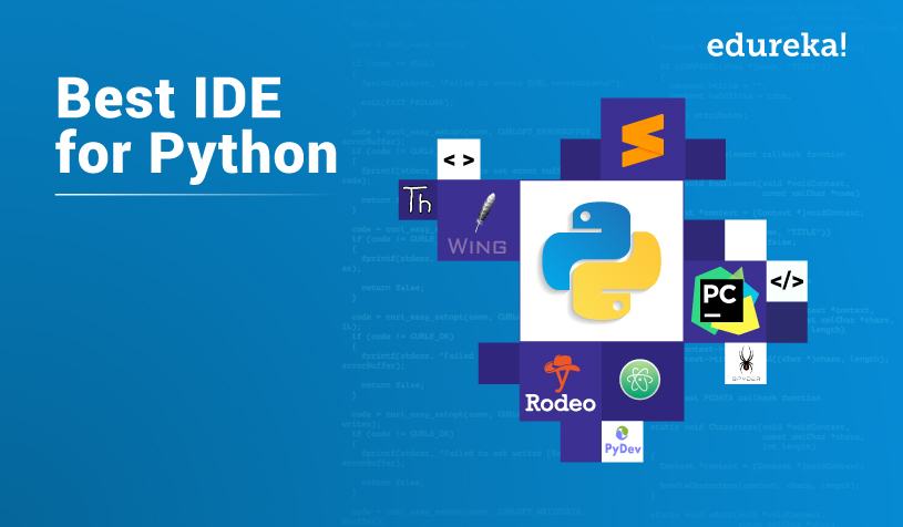 Top 10 IDE For Python | How to Choose the Best Python IDE? Edureka