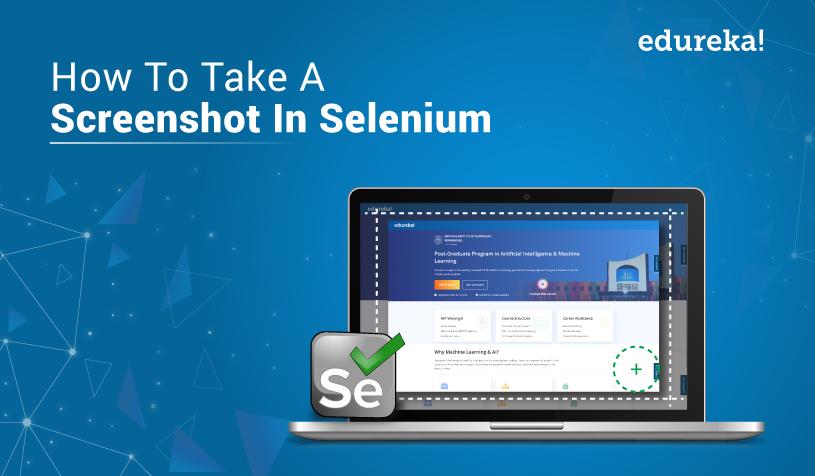 How to take a Screenshot in Selenium Webdriver | Edureka