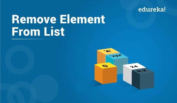 Remove Elements From Lists | Python List remove() Method | Edureka