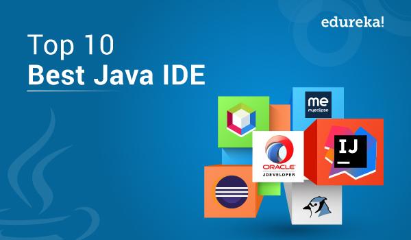 Top 10 popular Java IDE | Choose the Best IDE For Java | Edureka
