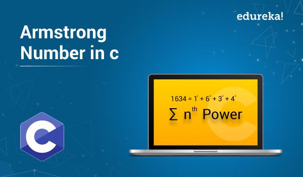 Program to Check Armstrong Number In C   C Programming   Edureka
