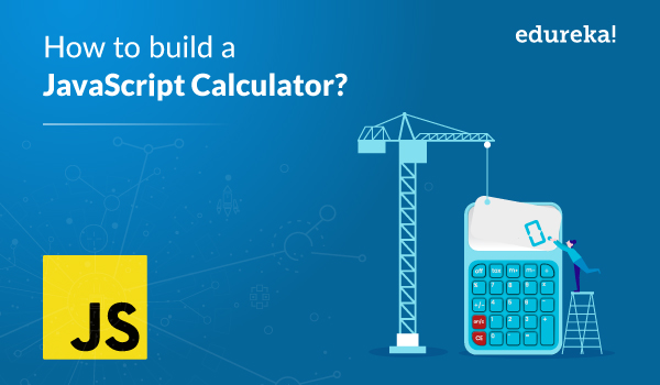 JavaScript Calculator: How to Build a Calculator from