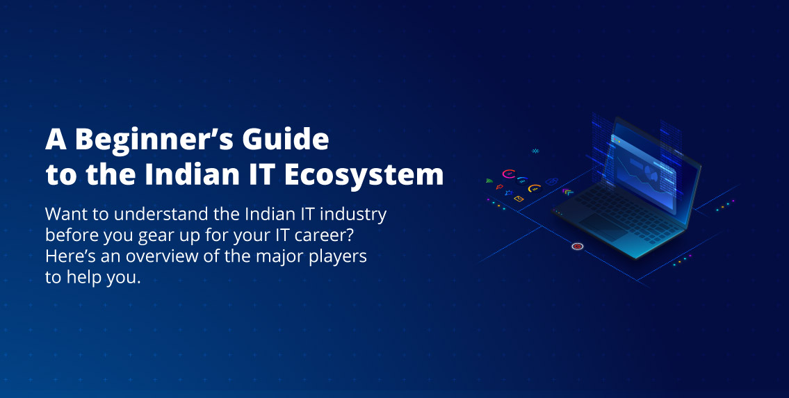 Infographic - A Beginner's Guide to the Indian IT Ecosystem (1)