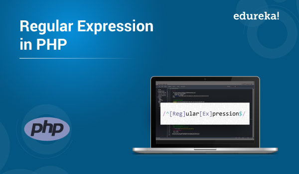 PHP Regular Expressions | Learn Regular Expression in PHP | Edureka