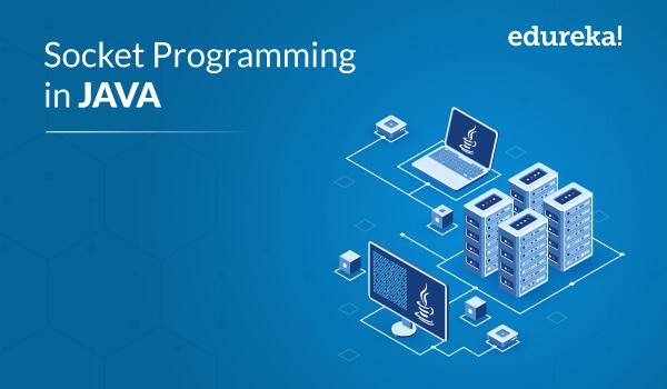 Socket Programming in Java | Java Networking Tutorial | Edureka