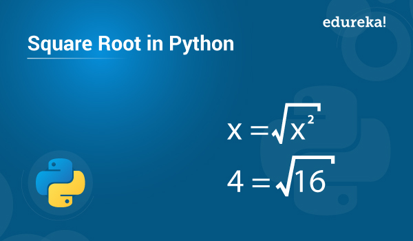 How To Find Square Root In Python Using Sqrt And Pow Edureka