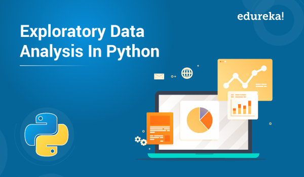 Introduction to Exploratory Data Analysis In Python | Edureka