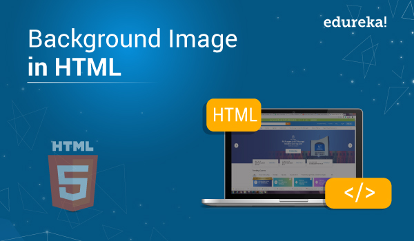 How To Implement A Background Image In Html Edureka