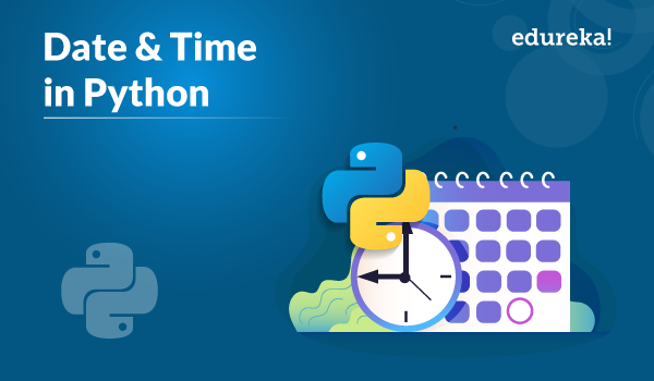 Date and Time in Python | Python Data Time with Examples