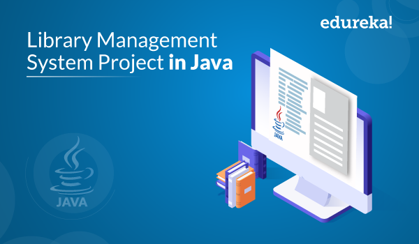 Library Management System Project In Java Step By Step Guide Edureka