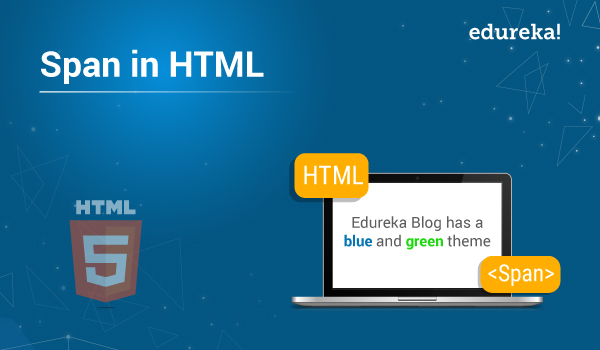 All you Need to Know About Span tag in HTML | Edureka