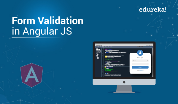 How to Implement Form Validation in Angular JS? - Edureka