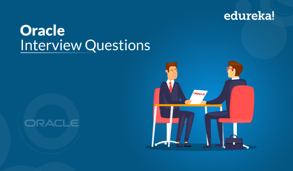 Top 50 Oracle Interview Questions And Answers Edureka