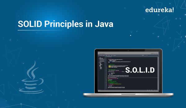 Solid Principles In Java Why Is It Imp Examples Edureka