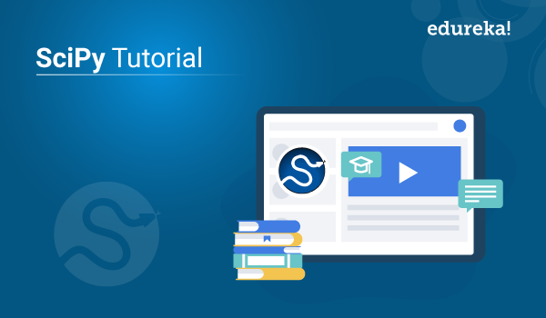 SciPy Tutorial | Beginners Guide to Python SciPy with