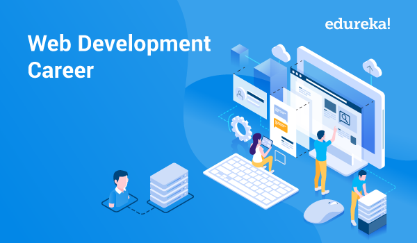 How To Get Started With Your Web Developer Career Edureka
