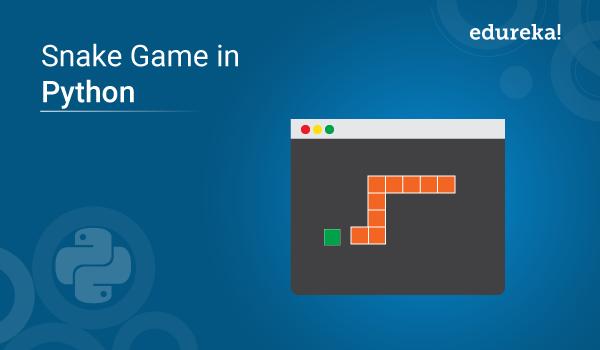 Snake Game In Python Snake Game Program Using Pygame Edureka