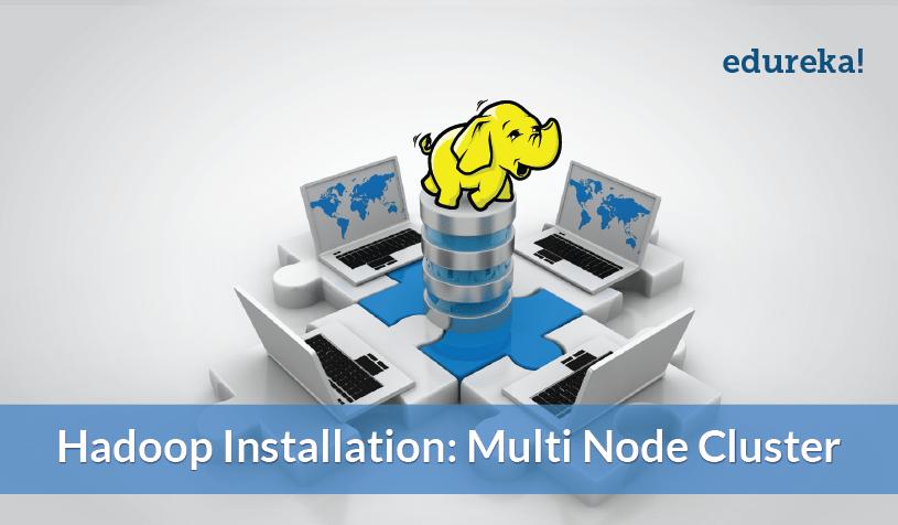Hadoop Installation - Multi Node Cluster in Hadoop - Edureka