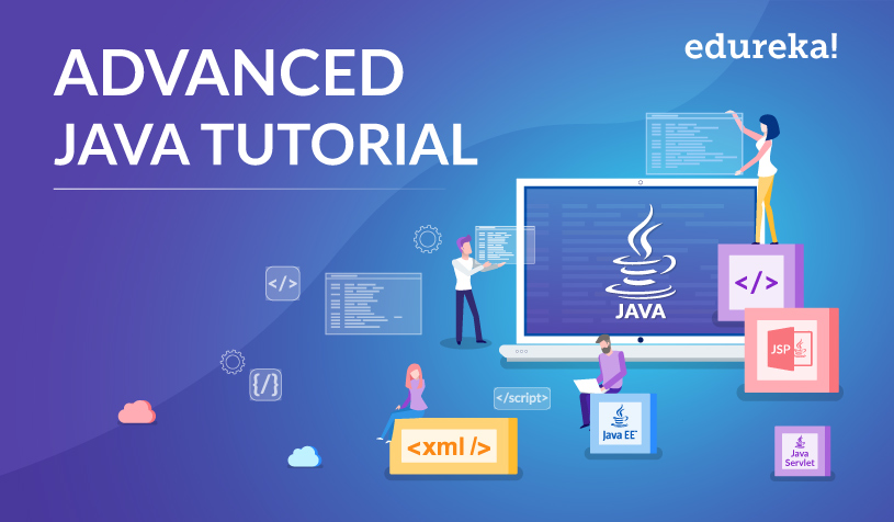 Advanced Java Tutorial | Learn Advanced Java Concepts with